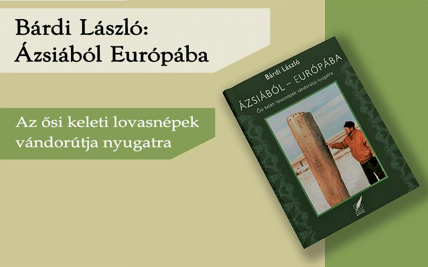 Bárdi László: Ázsiából Európába könyvbemutató