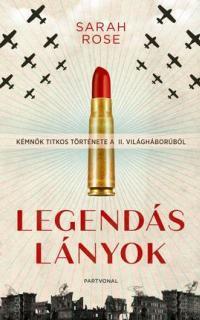 Legendás lányok : kémnők titkos története a II. világháborúból