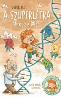 A szuperlétra: Mire jó a DNS?