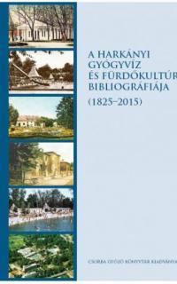 A harkányi gyógyvíz és fürdőkultúra bibliográfiája (1825–2015)