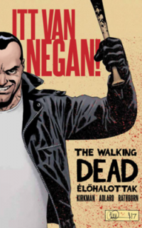 Itt van Negan!: The walking dead: Élőhalottak