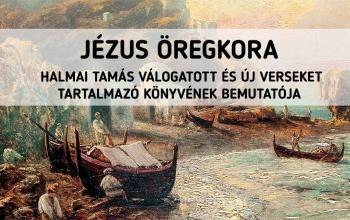 Halmai Tamás: Jézus öregkora